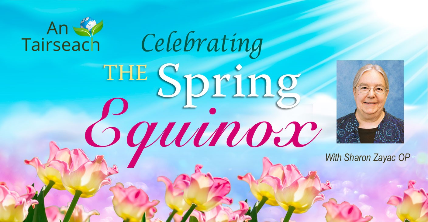 Celebrating the Spring Equinox in An Tairseach with Sharon Zayac OP