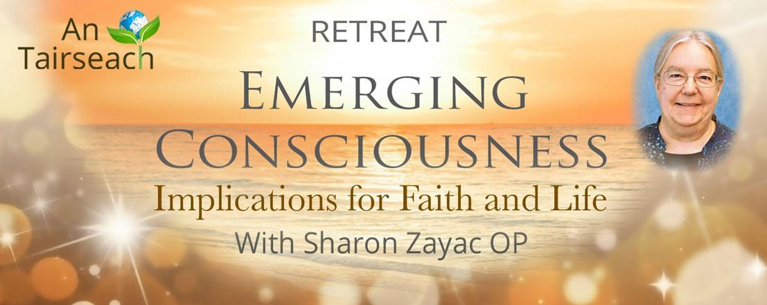 Sr Sharon Zayac OP - Emerging Consciousness: Implications for Faith and Life