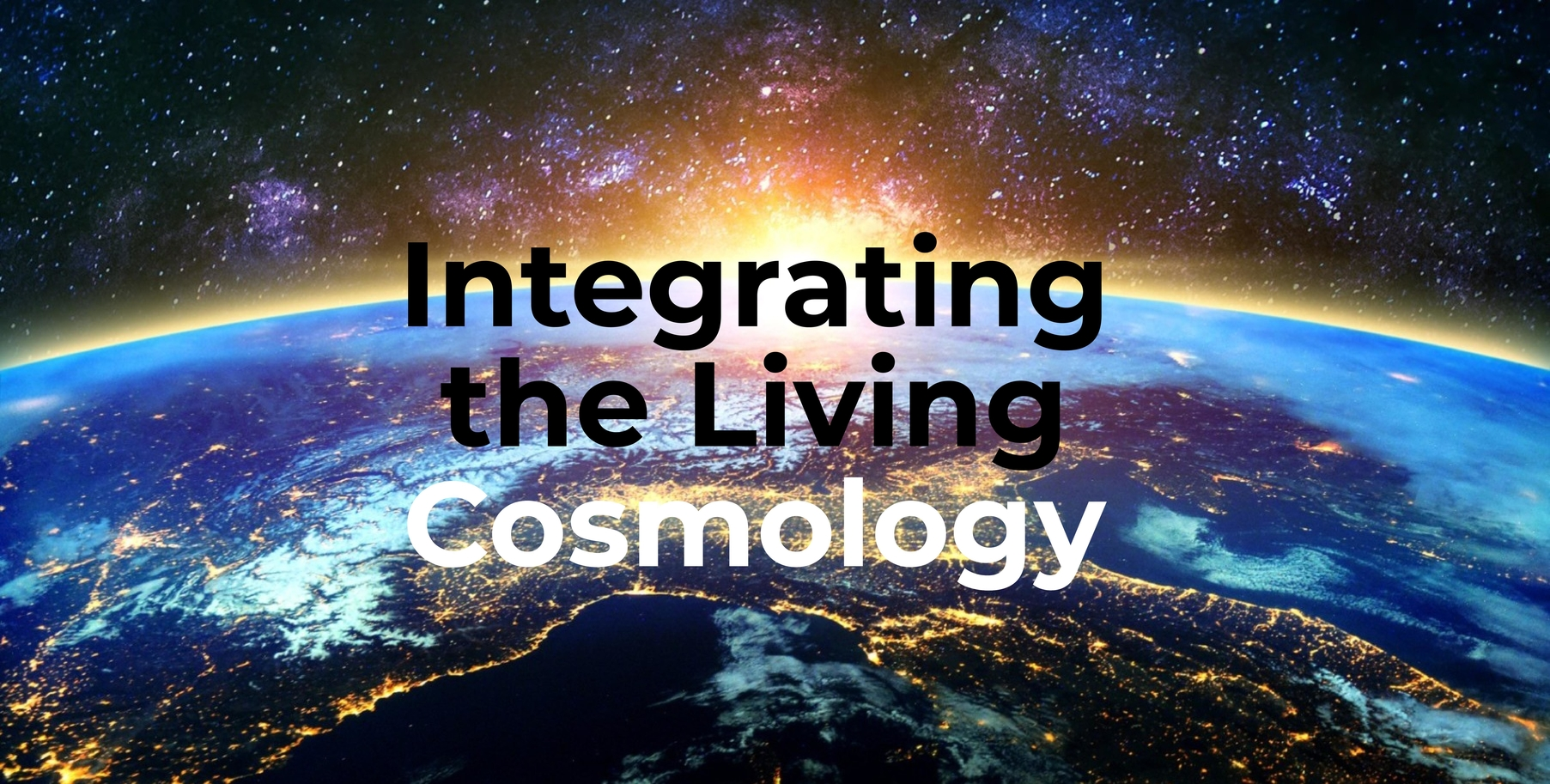 Integrating the Living Cosmology – Covid 19 and the Anthropocene